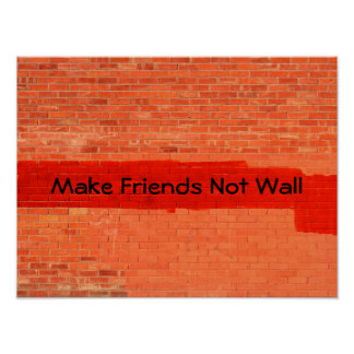 """Make Friends Not Wall"" Cool Fun Unique Poster"