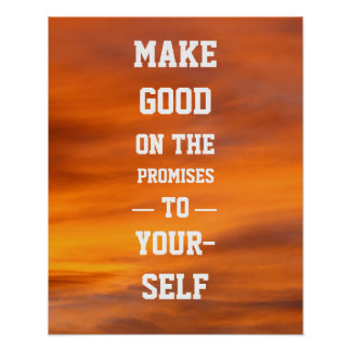 Make good on the promises to yourself poster