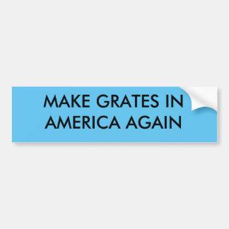 Make Grates in America Again Bumper Sticker