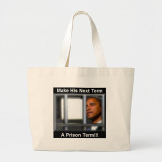 Make His Next Term a Prison Term Large Tote Bag