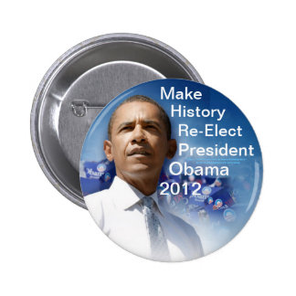 Make History Re-Elect President Obama 2012 2 Inch Round Button