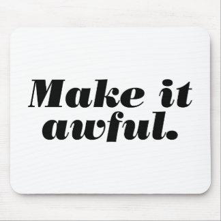 Make it awful. mouse pad