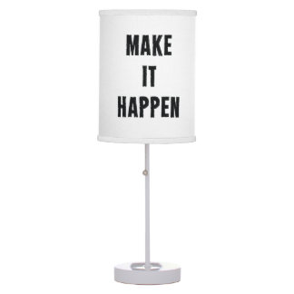 Make-It-Happen-Motivational-Quote-Pos-20in-OL_1d.p Table Lamp