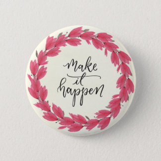 Make It Happen Round Pin