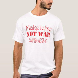 Make Lefse Not War (red on white) T-Shirt