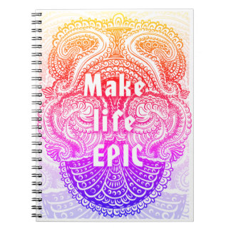Make life EPIC - Positive Quote´s Notebook
