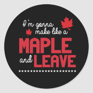 Make like a maple and leave - -  - white - classic round sticker