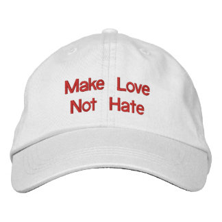 Make Love Not Hate Embroidered Hat