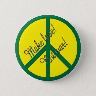 Make love! Not war! 2 Inch Round Button