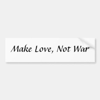 Make Love, Not War Bumper Sticker