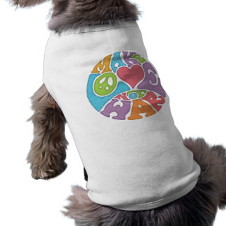Make Love Not War Dog Tee Shirt