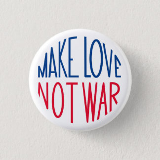 Make Love Not War Sixties Peace 1 Inch Round Button