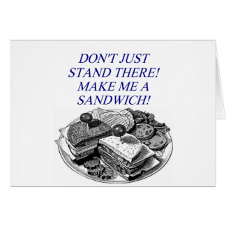 make me a sandwich! greeting card