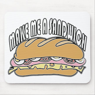 Make Me A Sandwich Mouse Pad