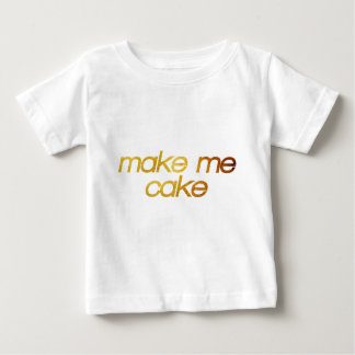 Make me cake! I'm hungry! Trendy foodie Baby T-Shirt