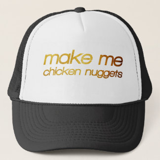 Make me chicken nuggets! I'm hungry! Trendy foodie Trucker Hat
