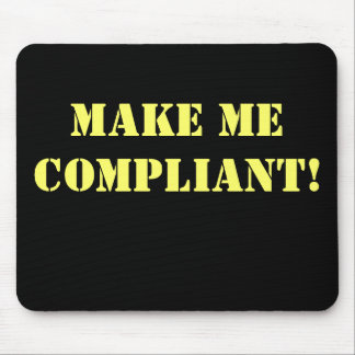 Make Me Compliant Rude Office Innuendo Mouse Pad