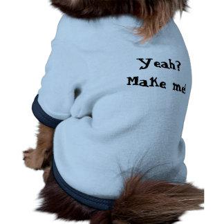 Make Me! Pet T-shirt