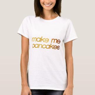 Make me pancakes! I'm hungry! Trendy foodie T-Shirt