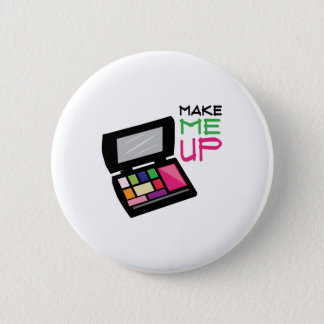 Make Me Up 2 Inch Round Button