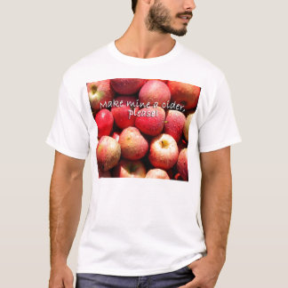 Make mine a cider, please! T-Shirt