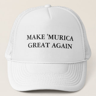 Make 'Murica Great Again Trucker Hat