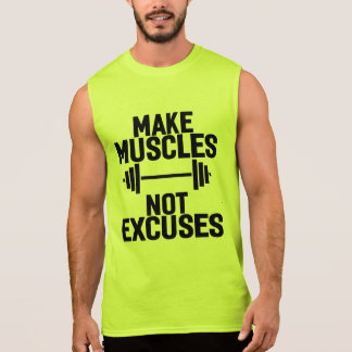 Make muscles not excuses - Gym Motivational Sleeveless Shirt
