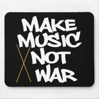 Make Music Not War (drums) Mouse Pad