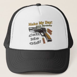Make My Day 50th Birthday Gifts Trucker Hat