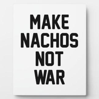 Make Nachos Not War Plaque