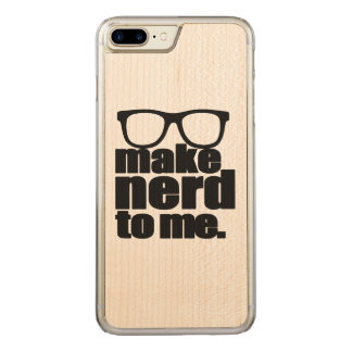 Make Nerd to Me Carved iPhone 7 Plus Case