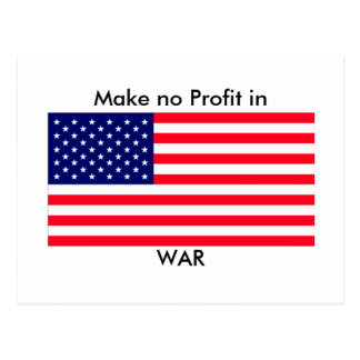 Make no Profit in WAR jGibney The MUSEUM Zazzle Gi Postcard