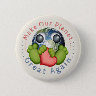 Make Our Planet Great Again 2 Inch Round Button