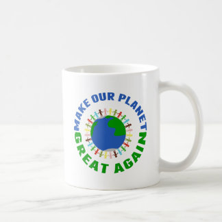 Make Our Planet Great Again Coffee Mug