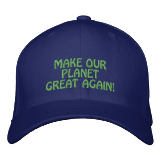 MAKE OUR PLANET GREAT AGAIN! EMBROIDERED HAT