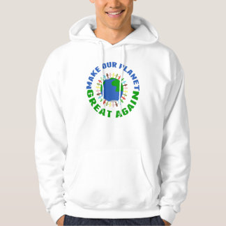 Make Our Planet Great Again Hoodie
