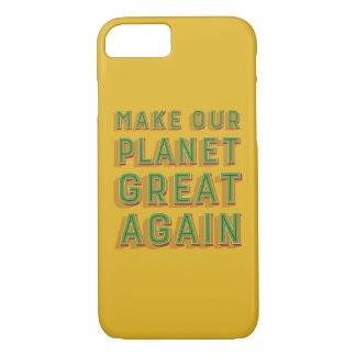 Make Our Planet Great Again. iPhone 7 Case