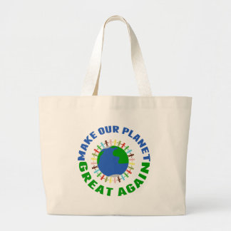 Make Our Planet Great Again Large Tote Bag