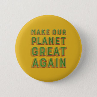 Make Our Planet Great Again. Orange Badge. 2 Inch Round Button