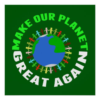 Make Our Planet Great Again Poster