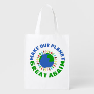 Make Our Planet Great Again Reusable Grocery Bag