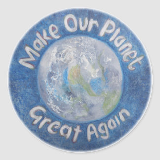 Make Our Planet Great Again: Stop Global Warming. Classic Round Sticker