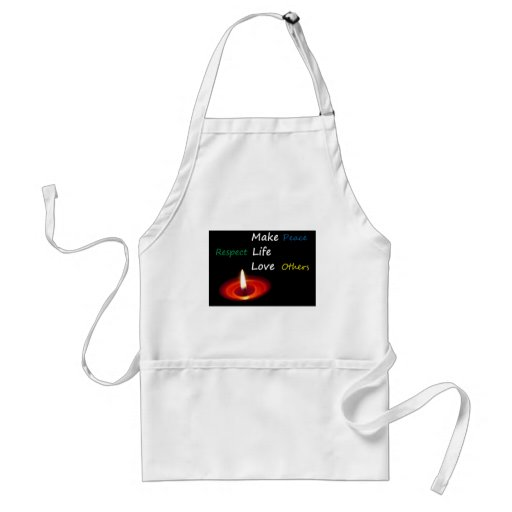 Make Peace, Respect Life, Love Others Apron