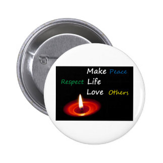 Make Peace, Respect Life, Love Others Button