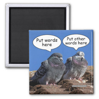 Make Pigeons Talk Bird Fridge Magnet