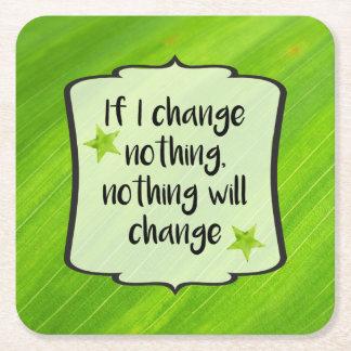 Make Positive Change Green Motivation Affirmation Square Paper Coaster