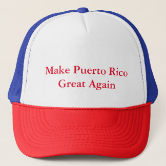 Make Puerto Rico Great Again Trucker Hat