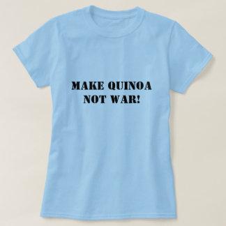 Make Quinoa Not War! T-Shirt