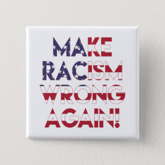 Make racism wrong again! Anti Trump protest 2 Inch Square Button