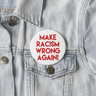 Make racism wrong again! Anti Trump protest 3 Inch Round Button